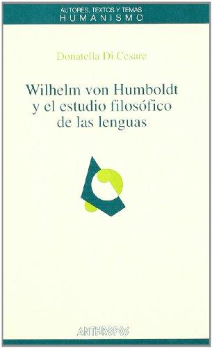 9788476585559: WILHELM VON HUMBOLDT Y EL ESTUDIO FILOSOFICO DE LAS LENGUAS (Spanish Edition)