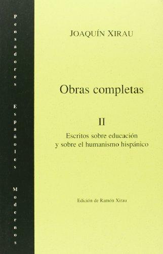 9788476585610: OBRAS COMPLETAS 2: ESCRITOS SOBRE EDUCACION Y SOBRE EL HUMANISMO HISPANICO (Spanish Edition)