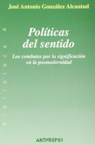 9788476585764: Políticas Del Sentido
