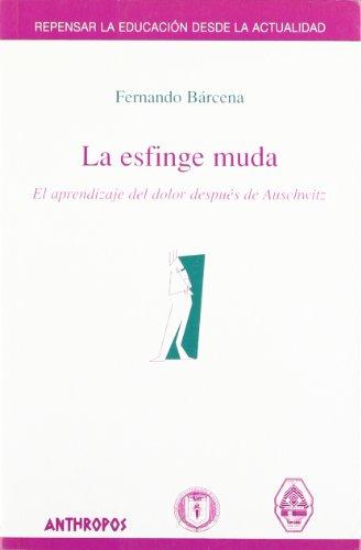 9788476585979: El Esfinge Muda (Repensar La Educacion)