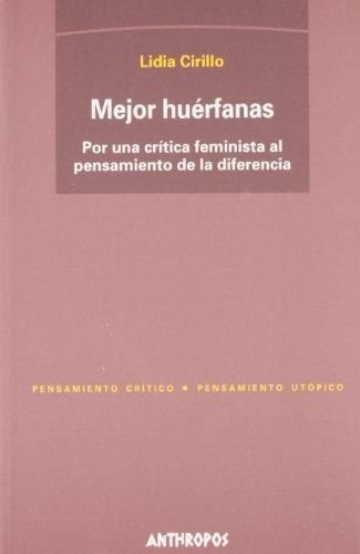 9788476586181: MEJOR HUERFANAS (Pensamiento Critico) (Spanish Edition)