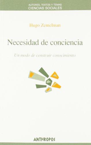 NECESIDAD DE CONCIENCIA (Ciencias Sociales) (Spanish Edition): Zemelman, Hugo
