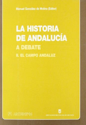 9788476586327: La historia de Andalucia a debate/ The Andalusia history to debate: El Campo Andaluz (Obras Generales) (Spanish Edition)