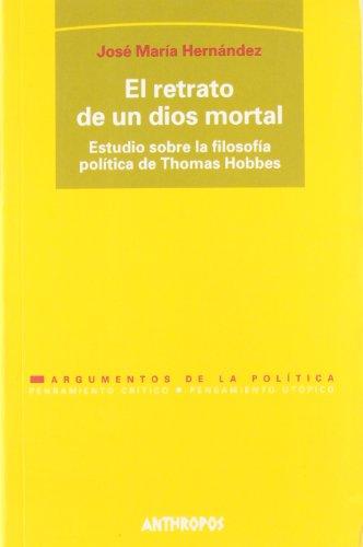 9788476586358: RETRATO DE UN DIOS MORTAL, EL (Filosofia Politica) (Spanish Edition)