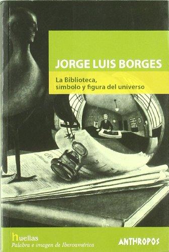 9788476586402: JORGE LUIS BORGES. LA BIBLIOTECA, SIMBOLO Y FIGURA DEL UNIVERSO (Spanish Edition)