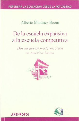 9788476586846: De La Escuela Expansiva A La Escuela Competitiva