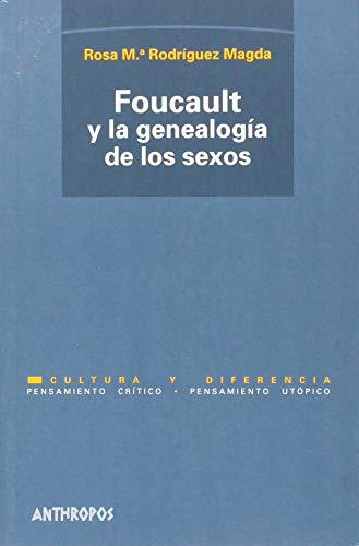 Foucault y la genealogà a de los: Rosa Mª Rodriguez