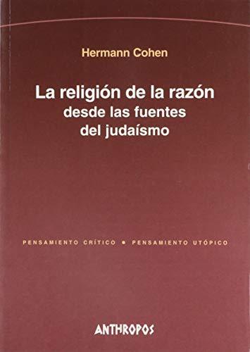 9788476586945: RELIGION DE LA RAZON DESDE LAS FUENTES DEL JUDAISMO, LA (Spanish Edition)