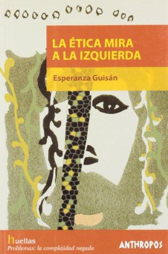 9788476587072: ETICA MIRA A LA IZQUIERDA, LA (Spanish Edition)