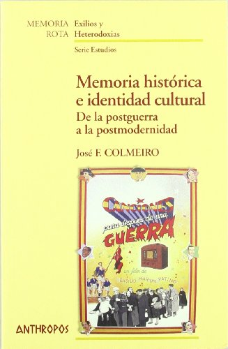 Memoria histórica e identidad cultural : de: José F. Colmeiro