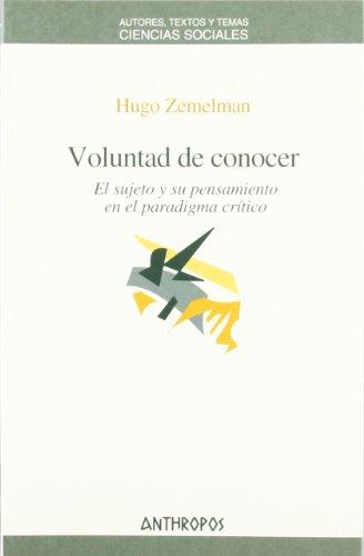 Voluntad de conocer : el sujeto y: Hugo Zemelman.