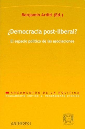 9788476587485: ¿Democracia Post-Liberal? El Espacio Político De Las Asociaciones (Pensamiento Critico / Utopico)