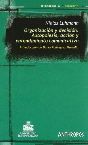 9788476587720: Organización Y Decisión. Autopoiesis, Acción Y Entendimiento Comunicativo (Biblioteca A)