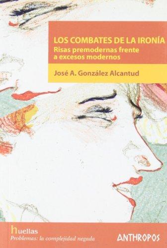 9788476587812: COMBATES DE LA IRONIA, LOS (Spanish Edition)