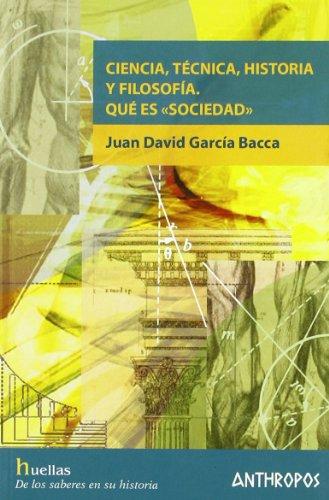 9788476587973: Ciencia, Técnica, Historia Y Filosofía. Qúe Es Sociedad