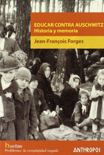 EDUCAR CONTRA AUSCHWITZ (Spanish Edition) [Paperback] by: Jean-François Forges