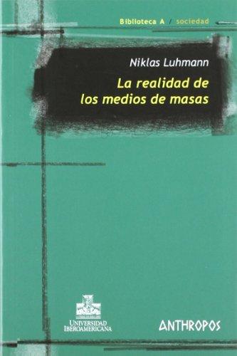 9788476588079: La Realidad De Los Medios De Masas - 2ª Edición (Biblioteca A)