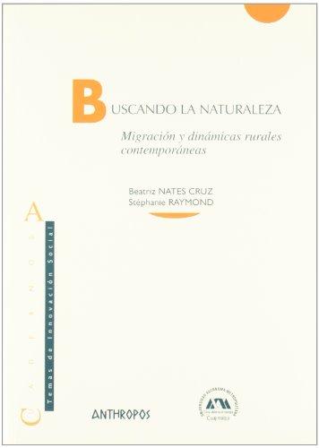 9788476588307: Buscando la naturaleza/ Looking for Nature: Migracion y dinamicas rurales contemporaneas/ Migration and Rural Contemporary Dinamics (Spanish Edition)