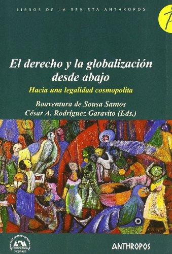 9788476588345: El Derecho y la Globalizacion Desde Abajo: Hacia una Legalidad Cosmopolita (Spanish Edition)