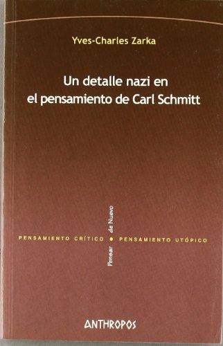 Un detalle nazi en el pensamiento de Carl Schmitt.: Yves-Charles Zarka