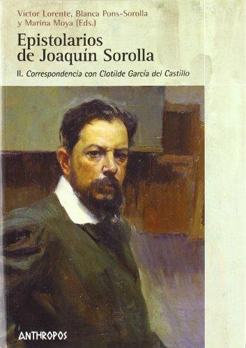 9788476588482: Epistolarios de Joaquin Sorolla, II/ Epistles of Joaquin Sorolla, II: Correspondencia Con Clotilde Garcia Del Castillo (Spanish Edition)