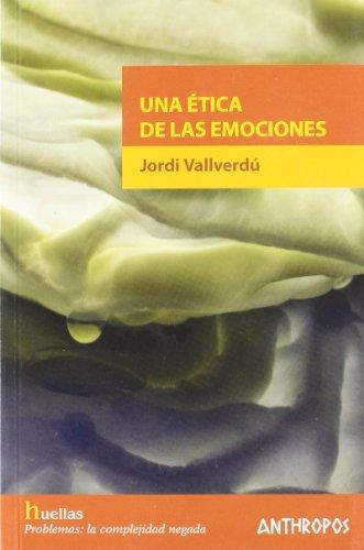 9788476588512: Una ética de las emociones (Spanish Edition)