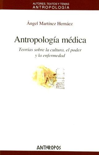 9788476588628: ANTROPOLOGIA MEDICA. TEORIAS SOBRE LA CULTURA, EL PODER Y LA ENFERMEDAD (Spanish Edition)
