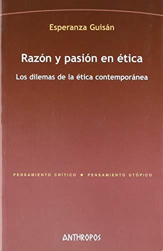 9788476588659: RAZON Y PASION EN ETICA. LOS DILEMAS DE LA ETICA CONTEMPORANEA (Spanish Edition)