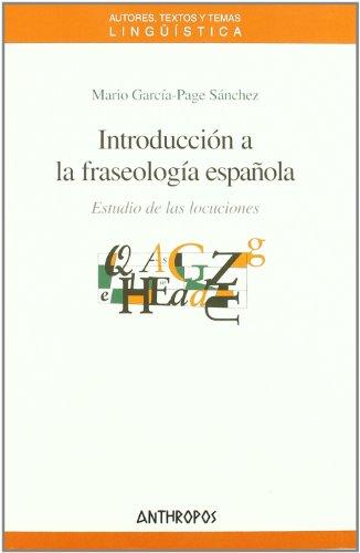 Introducci¢n a la fraseolog¡a espa¤ola / Introduction: Mario Garcia-page Sanchez