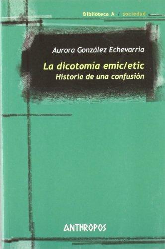 La dicotomÃa emic/etic : historia de una confusià n (Paperback) - Aurora González EchevarrÃa