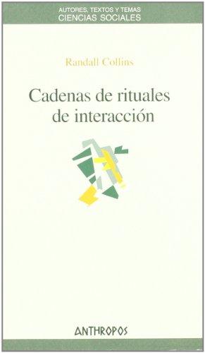 9788476589083: CADENAS DE RITUALES DE INTERACCION (Spanish Edition)