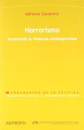 9788476589137: HORRORISMO. NOMBRANDO LA VIOLENCIA CONTEMPORANEA. (Pensamiento crítico; Pensamiento utópico / Critical Thinking, Utopian Thinking) (Spanish Edition)