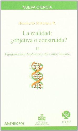 9788476589274: La realidad: objetiva o construida? / Reality: Objective or Constructed?: Fundamentos biologicos del conocimiento/ Biological Fundamentals of Knowledge (Spanish Edition)