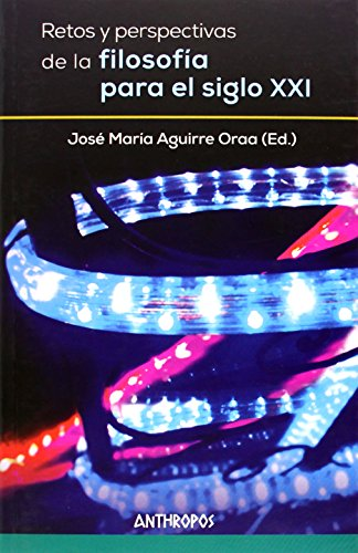Retos y perspectivas de la filosofía para: José María Aguirre