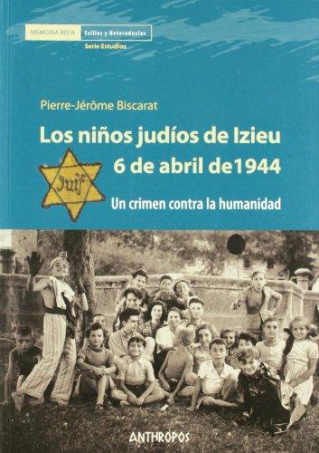 9788476589489: NInOS JUDIOS DE IZIEU. 6 DE ABRIL DE 1944, LOS (Spanish Edition)
