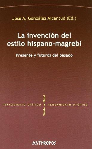 La invención del estilo hispano-magrebí. Presente y: José Antonio González