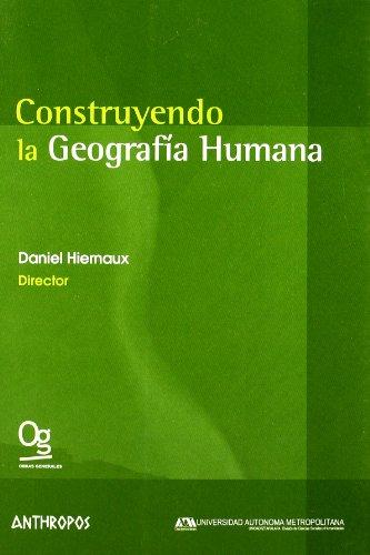 9788476589625: Construyendo La Geografía Humana