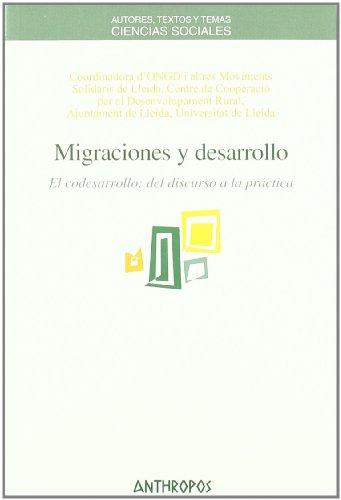 Migraciones y desarrollo. El codesarrollo: del discurso a la práctica: Coordinadora d'ONGD i...