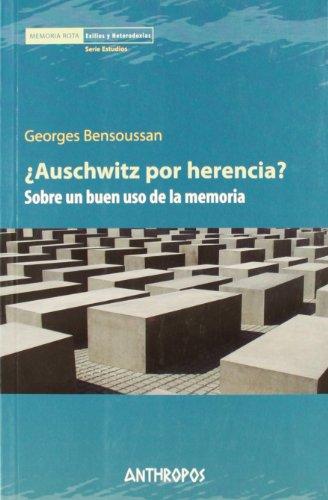 Auschwitz por herencia? Sobre un buen uso de la memoria: Georges Bensoussan