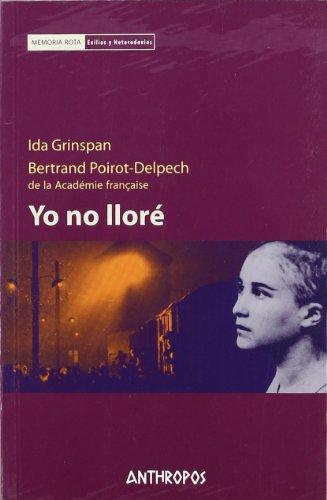 YO NO LLORE: Ida Grinspan, Bertrand Poirot-Delpech