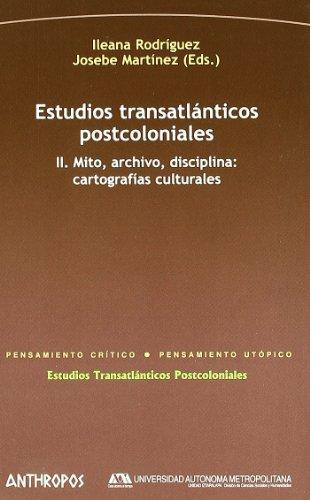 ESTUDIOS TRANSATLANTICOS POSTCOLONIALES, VOL. 2 (Spanish Edition): Ileana Rodriguez y Josebe ...