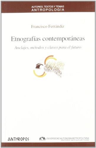 ETNOGRAFIAS CONTEMPORANEAS: Anclajes, métodos y claves para el futuro: FRANCISCO FERRANDIZ