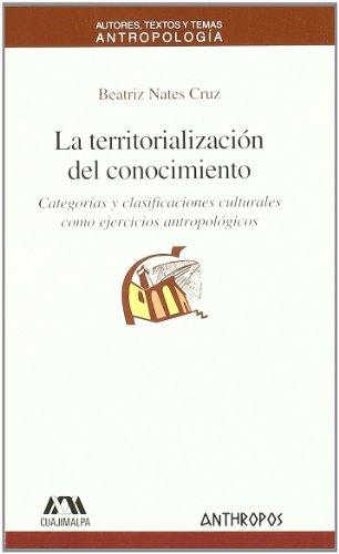 9788476589960: TERRITORIALIZACION DEL CONOCIMIENTO, LA (Spanish Edition)