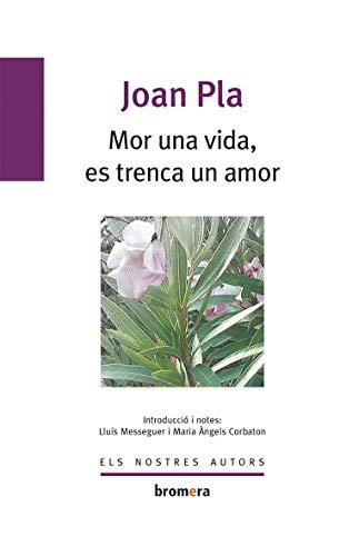 9788476600757: Mor una vida, es trenca un amor (Els Nostres Autors)