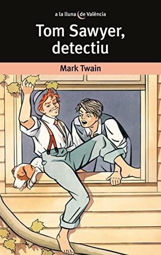 9788476601006: Tom Sawyer, detectiu (A LA LLUNA DE VALÈNCIA)