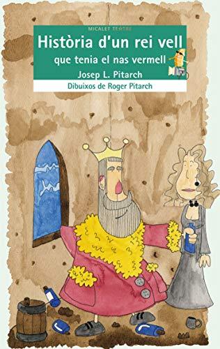 9788476602416: Història d'un rei vell que tenia el nas vermell