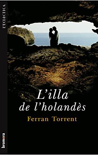 9788476604366: L¿illa de l¿holandès (L¿ECLECTICA)