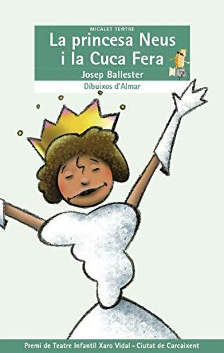 9788476604410: La princesa Neus (EL MICALET TEATRE)