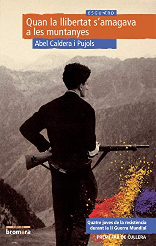9788476604649: Quan la llibertat s'amagava a les muntanyes