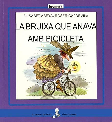9788476605080: La bruixa Bicicleta (LA SIRENA - MAJUSCULA)
